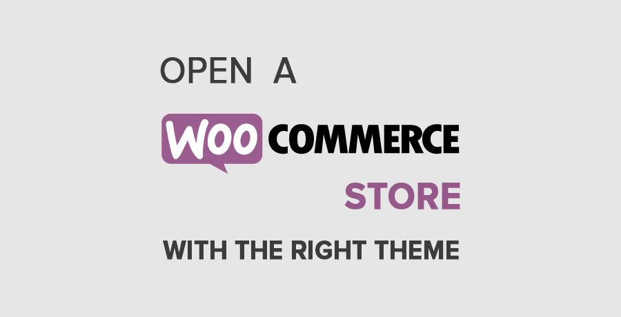 15 Tips on How to Choose the Right WooCommerce Theme for Your Online Store